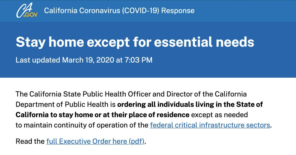 The California State Public Health Officer and Director of the California Department of Public Health is ordering all individuals living in the State of California to stay home or at their place of residence
